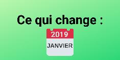 Ce qui va changer au 1er janvier 2019
