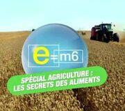E=M6 spécial agriculture